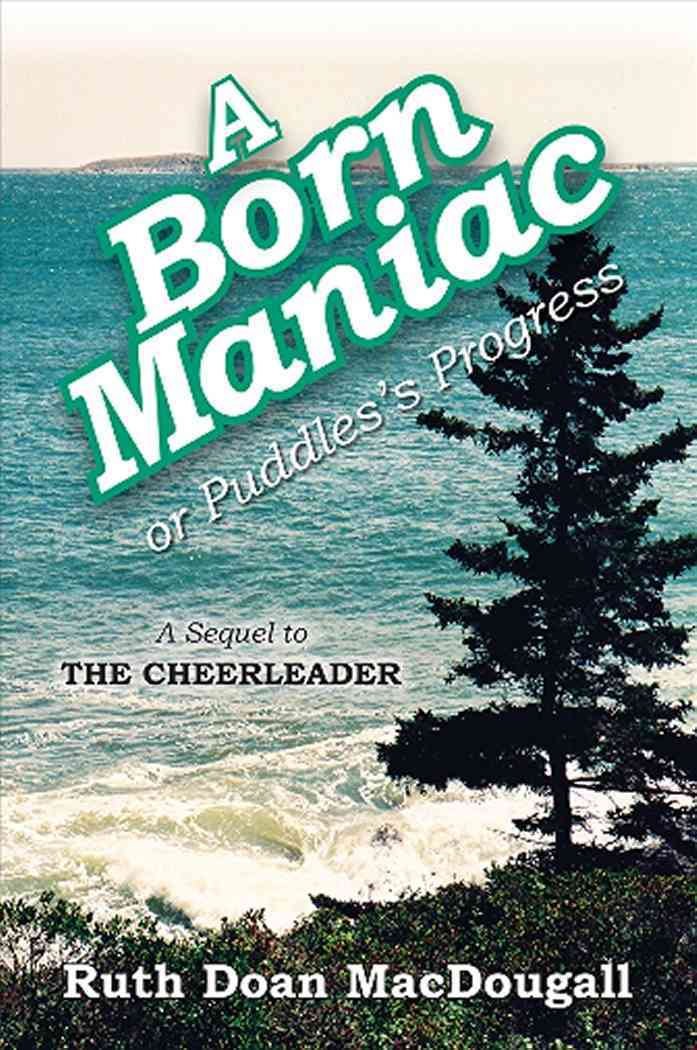 A Born Maniac, or Puddles's Progress By MacDougall, Ruth Doan